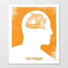 Stay Foolish Canvas Print