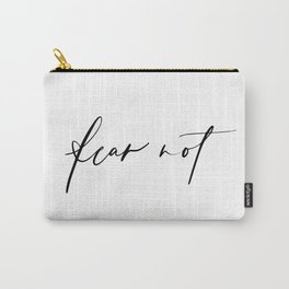 Fear Not Carry-All Pouch