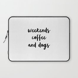 Weekend Coffee and dogs Laptop Sleeve