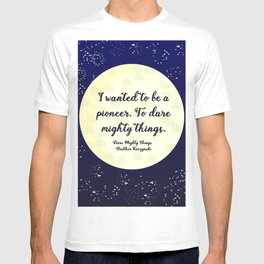 To Dare Mighty Things T-shirt
