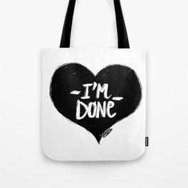 I'm done Tote Bag