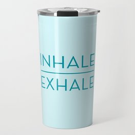 Inhale Exhale - Teal Breathe Quote Travel Mug