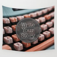 write Wall Tapestries featuring Write Your Story by Ewan Arnolda