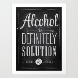 Poster alcohol definitely solution Art Print
