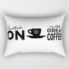 Switch On With Great Coffee! Rectangular Pillow