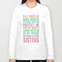 sisters Long Sleeve T-shirts featuring sisters by studiomarshallarts