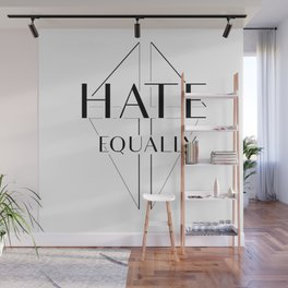 Hate equally Wall Mural