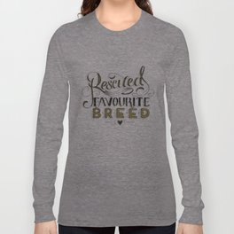 Rescued is my Favourite Breed - Adoption Advocacy Handlettering Long Sleeve T-shirt