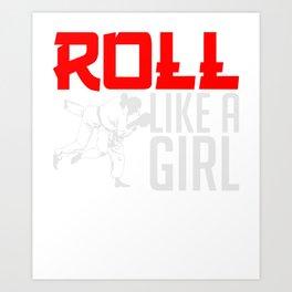 Roll Like A Girl Martial Arts Jiu Jitsu Art Print