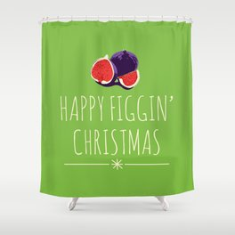 Happy Figgy Christmas Shower Curtain