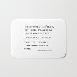 I want to go places and see people - Fitzgerald quote Bath Mat