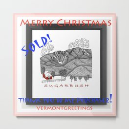 SOLD Sugarbush Framed Print - Thank you to my Customer! Metal Print