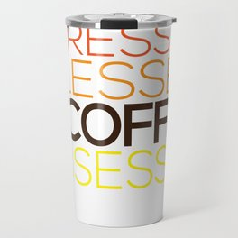 Stressed,blessed,coffee obsessed Travel Mug