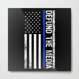 Defund the Media Thin Blue Line Police Metal Print