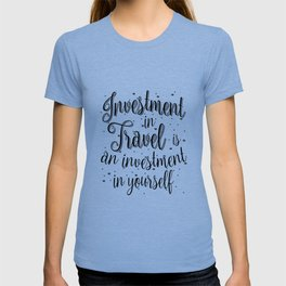 Investment in Travel is an Investment in Yourself Gift T-shirt