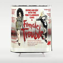 Female Trouble Shower Curtain