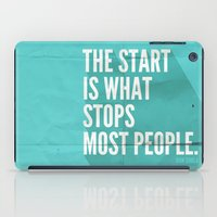 sayings iPad Cases featuring The Start by Zeke Tucker