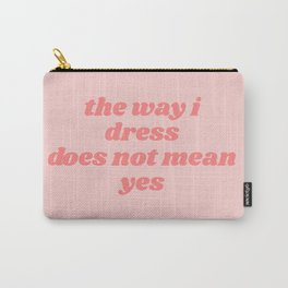 does not mean yes Carry-All Pouch
