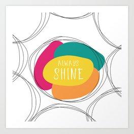 Always Shine Art Print