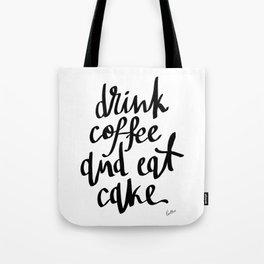 Drink Coffee & Eat Cake Tote Bag