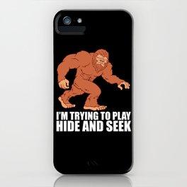 Hide And Seek Camping Bigfoot Hiking Tee iPhone Case