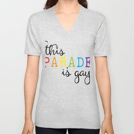 LGBT PRIDE MONTH PARADE product - THIS PARADE IS GAY print Unisex V-Neck