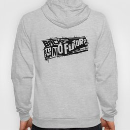 Back to the no future Hoody