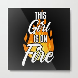 This girl is on fire Metal Print