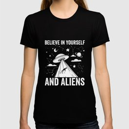 UFO believe in yourself and Aliens T-shirt
