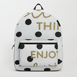 Enjoy the Little Things Saying Backpack