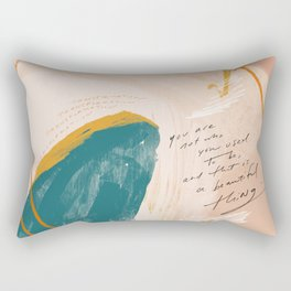 """""""Transformation: You Are Not Who You Used To Be, And That Is A Beautiful Thing."""" Rectangular Pillow"""