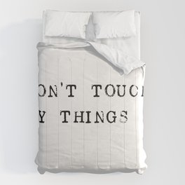 Don't touch my things Comforters