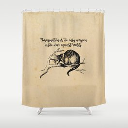 Imagination - Lewis Carroll - Alice in Wonderland Shower Curtain