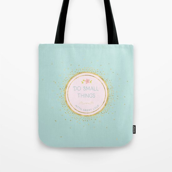 Do small things with great love- Typography on aqua backround Tote Bag