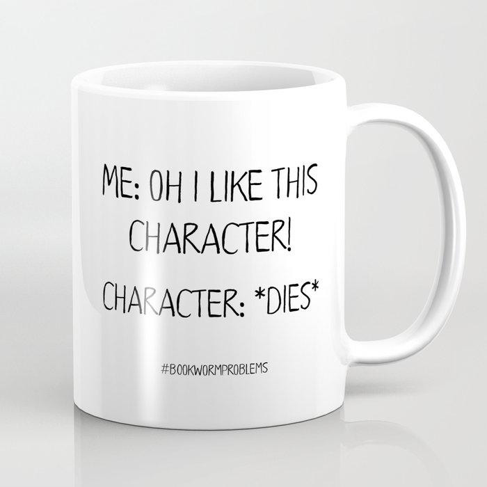 Bookworm Problems (Character Deaths) Coffee Mug