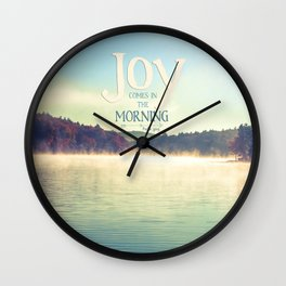 Joy Comes in The Morning Wall Clock