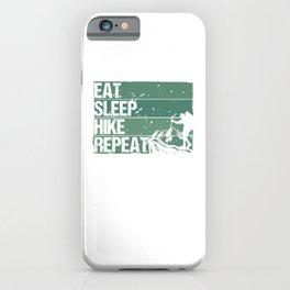 Eat Sleep Hike Repeat gr iPhone Case