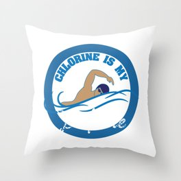Swimmer - Chlorine is My Perfume Lifeguards Divers Pool Owners Coaches Triathletes Swimmers Throw Pillow