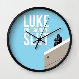 Luke, You Ignorant Slut Wall Clock