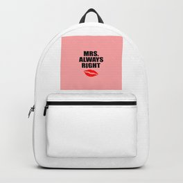 Mrs. always right funny quote Backpack