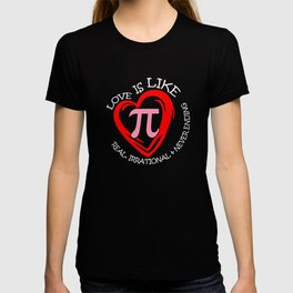 Love Is Like Pi Real Irrational & Never Ending Math T-shirt