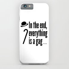 In the end, everything is a gag iPhone 6s Slim Case