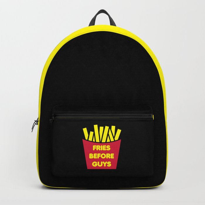 Fries Before Guys Funny Quote Backpack