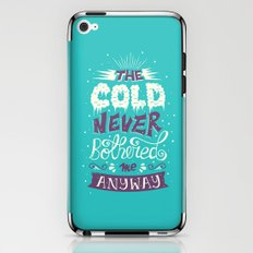 Cold Never Bothered Me Anyway iPhone & iPod Skin