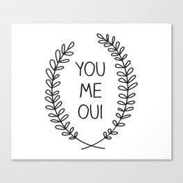 You Me Oui Canvas Print