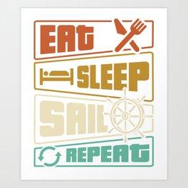 Eat Sleep Sail Repeat Art Print