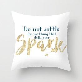 Do not settle Throw Pillow