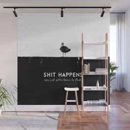 Shit Happens (Black White) Wall Mural