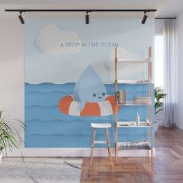 A drop in the ocean Wall Mural