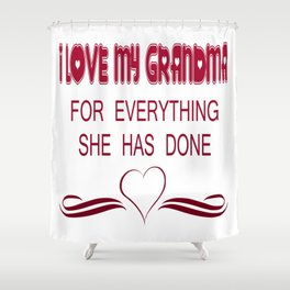 I Love My Grandma Shower Curtain